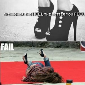 the-higher-the-heel-the-better-you-feel.-fail.